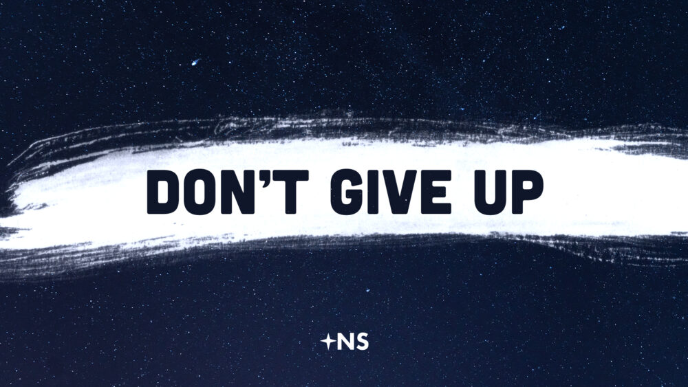 Don't Give Up - South Campus